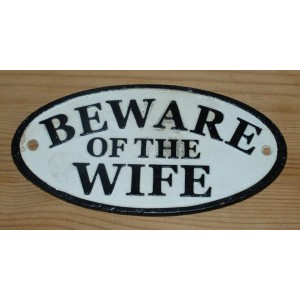 Be ware of the wife